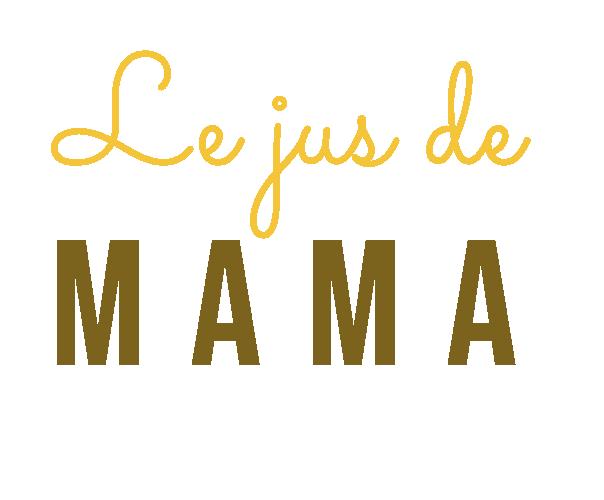 Le jus de MAMA